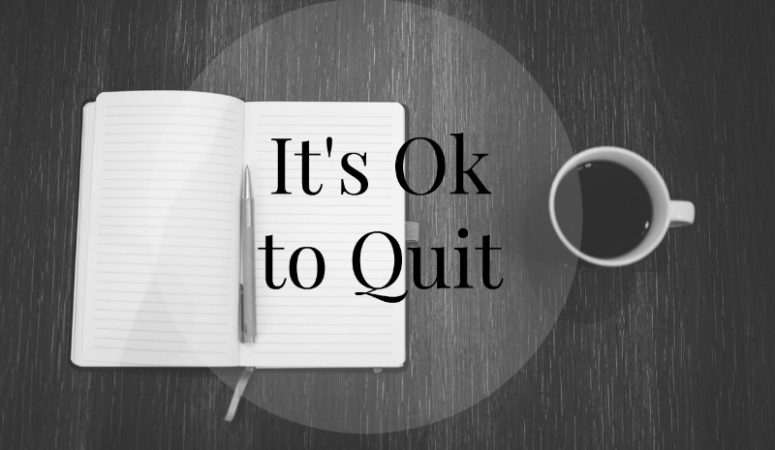 Pep Talk: It's Ok to Quit