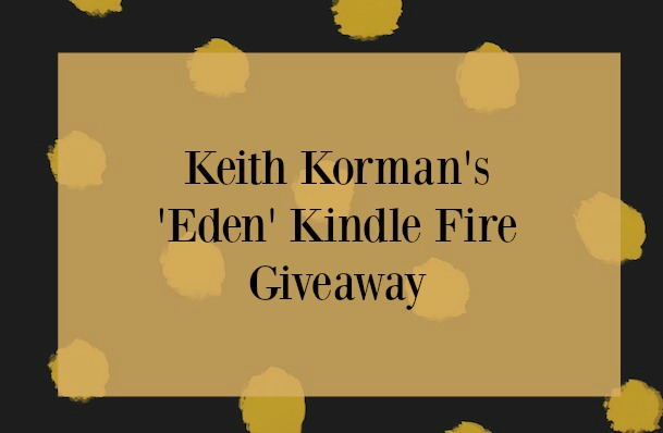 Keith Korman's 'Eden' Kindle Fire Giveaway and Blog Tour