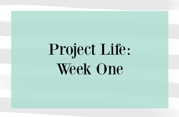 Project Life | Week One
