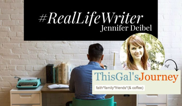 #RealLifeWriter: Jennifer Deibel