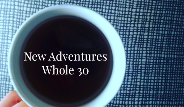 new adventures: whole 30